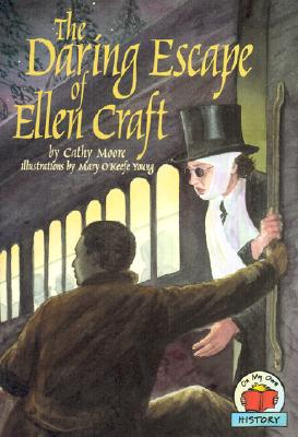 The Daring Escape of Ellen Craft (On My Own History), Cathy Moore