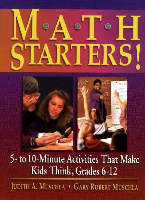 Image for Math Starters!: 5- To 10-Minute Activities That Make Kids Think, Grades 6-12