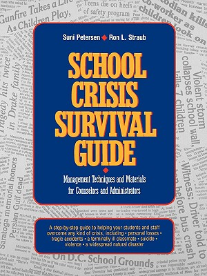 Image for School Crisis Survival Guide: Management Techniques and Materials for Counselors and Administrators (J-B Ed: Survival Guides)