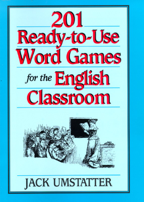 Image for 201 Ready-to-Use Word Games for the English Classroom (J-B Ed: Ready-to-Use Activities)