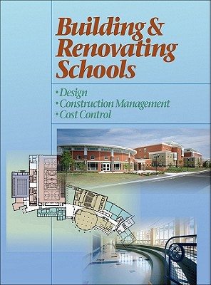 Image for Building and Renovating Schools: Design, Construction Management, Cost Control (RSMeans)