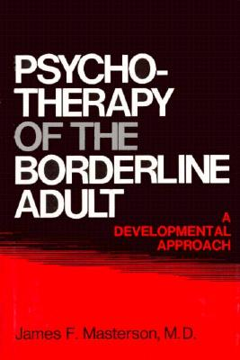 Image for Psychotherapy Of The Borderline Adult: A Developmental Approach