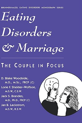 Image for Eating Disorders And Marriage: The Couple In Focus Jan B. (Brunner/Mazel Eating Disorders Monograph Series)