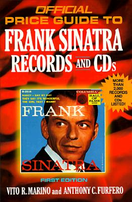 Frank Sinatra Records and CDs, 1st edition (OFFICIAL PRICE GUIDE TO FRANK SINATRA COLLECTIBLES), Marino, Vito R.
