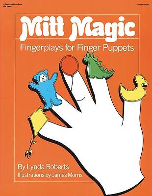 Image for Mitt Magic: Fingerplays for Finger Puppets