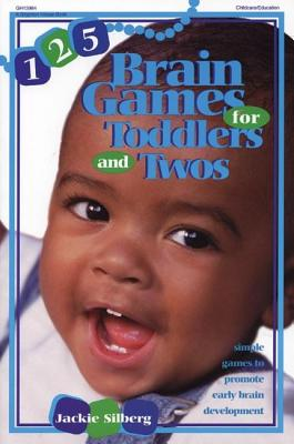 Image for 125 Brain Games for Toddlers and Twos: Simple Games to Promote Early Brain Development