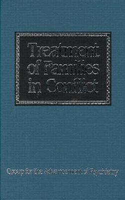 Image for Treatment of Familits in Conflict: The Clinical Study of Family Process