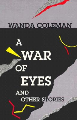 A War of Eyes and Other Stories, Wanda Coleman