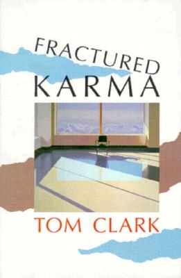 Fractured Karma, Tom Clark
