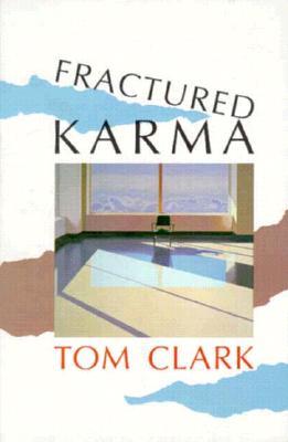 Fractured Karma, Tom Clark