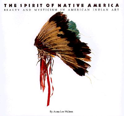 Image for The Spirit of Native America: Beauty and Mysticism in American Indian Art