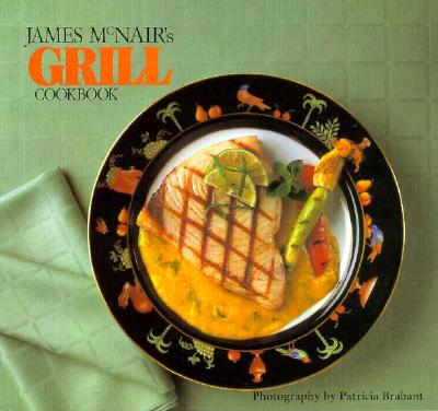 Image for JAMES MCNAIR'S GRILL COOKBOOK