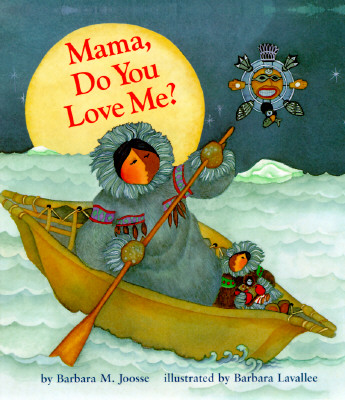 Mama, Do You Love Me?, Joosse, Barbara M.