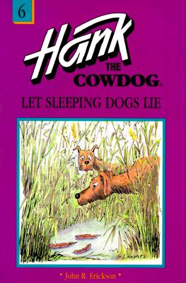 Image for Let Sleeping Dogs Lie (Hank the Cowdog, 6)