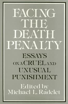 Image for Facing the Death Penalty: Essays on a Cruel and Unusual Punishment