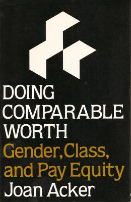 Image for Doing Comparable Worth: Gender, Class, and Pay Equity (Women In The Political Economy)