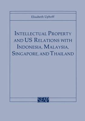 Image for Intellectual Property and US Relations with Indonesia, Malaysia, Singapore, and Thailand