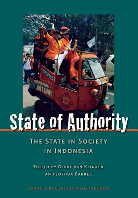 Image for State of Authority: State in Society in Indonesia (Cornell University Studies on Southeast Asia Paper)