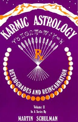 Image for Karmic Astrology, Vol. II: Retrogrades and Reincarnation