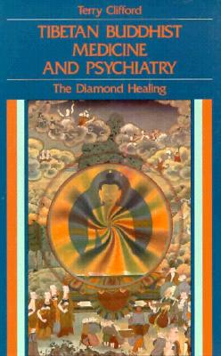 Image for Tibetan Buddhist Medicine and Psychiatry: The Diamond Healing