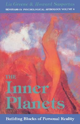 Image for The Inner Planets: Building Blocks of Personal Reality (Seminars in Psychological Astrology)
