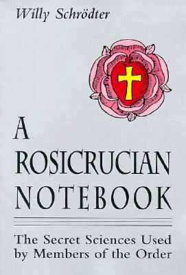 Image for A Rosicrucian Notebook: The Secret Sciences Used by Members of the Order