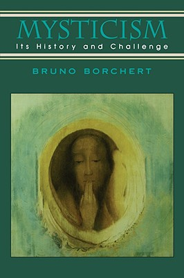 Mysticism: Its History and Challenge, Borchert, Bruno