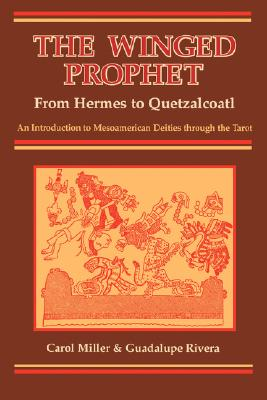 Image for The Winged Prophet: From Hermes to Quetzalcoatl