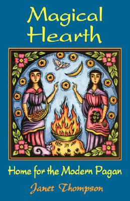 Image for Magical Hearth: Home for the Modern Pagan
