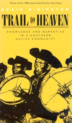Image for Trail to Heaven: Knowledge And Narrative In A Northern Native Community