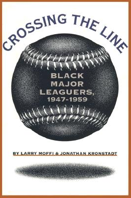 Image for Crossing the Line: Black Major Leaguers, 1947-1959
