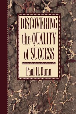 Discovering the quality of success, PAUL H DUNN