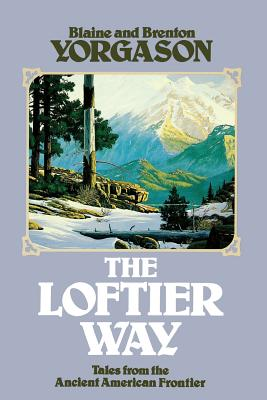 Image for The Loftier Way: Tales from the Ancient American Frontier