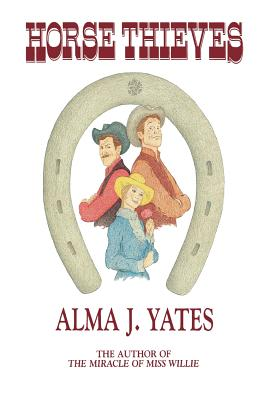 Horse thieves, ALMA J YATES