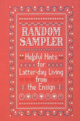 Image for Random sampler: Helpful hints for latter-day living from the Ensign