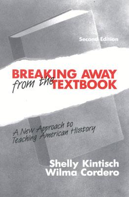 Image for Breaking Away from the Textbook: A New Approach to Teaching American History