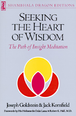 Image for Seeking the Heart of Wisdom: The Path of Insight Meditation (Shambhala dragon editions)