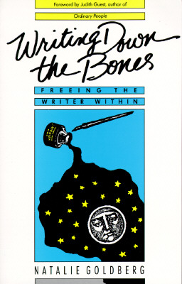Image for Writing Down the Bones: Freeing the Writer Within