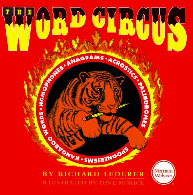 Image for The Word Circus: A Letter-Perfect Book (Lighter Side of Language Series)