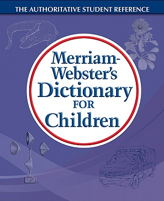 Image for Merriam-Webster's Dictionary for Children, Newest Edition, Trade Paperback