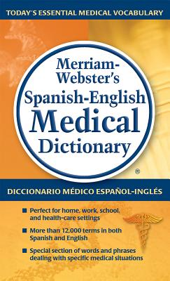 Merriam-Webster's Spanish-English Medical Dictionary (Spanish Edition), Merriam-Webster