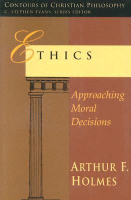 Image for Ethics : Approaching Moral Decisions