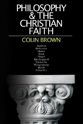 Philosophy & the Christian Faith, Colin Brown