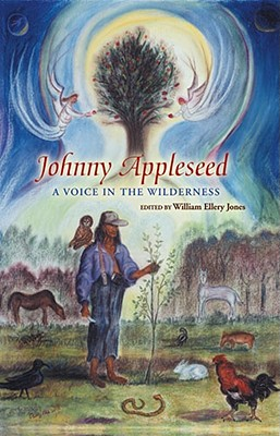 """Johnny Appleseed: A Voice in the Wilderness, """"Jones, William Ellery"""""""