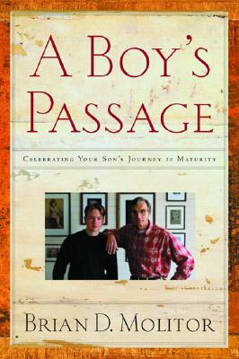 Image for A Boy's Passage: Celebrating Your Son's Journey to Maturity
