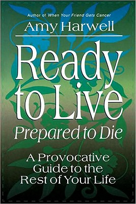 Image for Ready to Live, Prepared to Die: A Provocative Guide to the Rest of Your Life