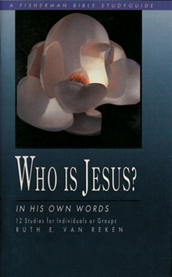 Who Is Jesus?: In His Own Words (Fisherman Bible Studyguides)