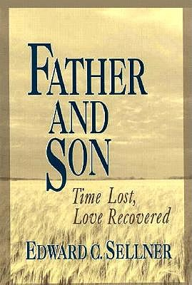 Image for Father and Son: Time Lost, Love Recovered