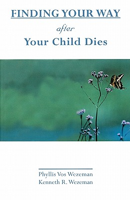 Image for FINDING YOUR WAY AFTER YOUR CHILD DIES