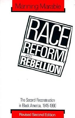 Image for Race, Reform, and Rebellion: The Second Reconstruction in Black America, 1945-1990